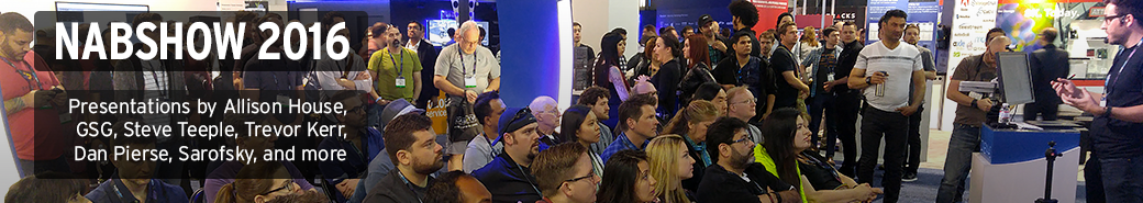 Watch the NABSHOW 2016 presentations