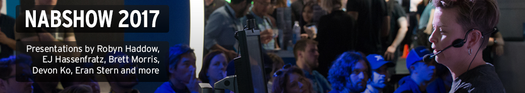 Watch the NABSHOW 2017 presentations