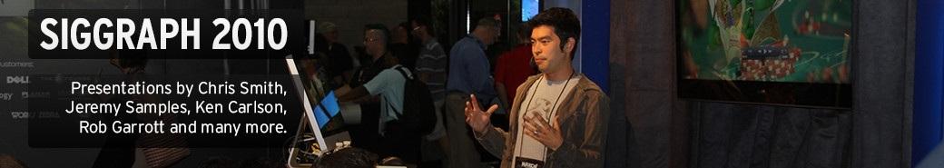 Watch the Siggraph 2010 presentations