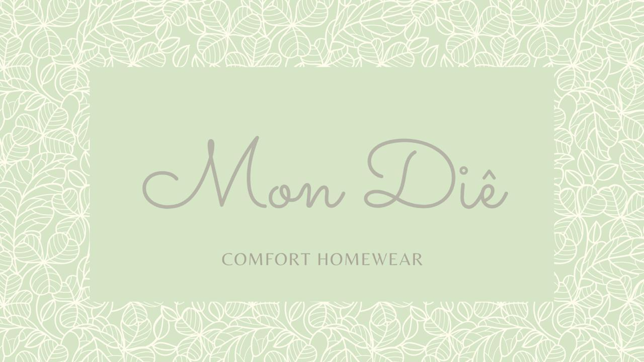 Mon Diê- Comfort Homewear