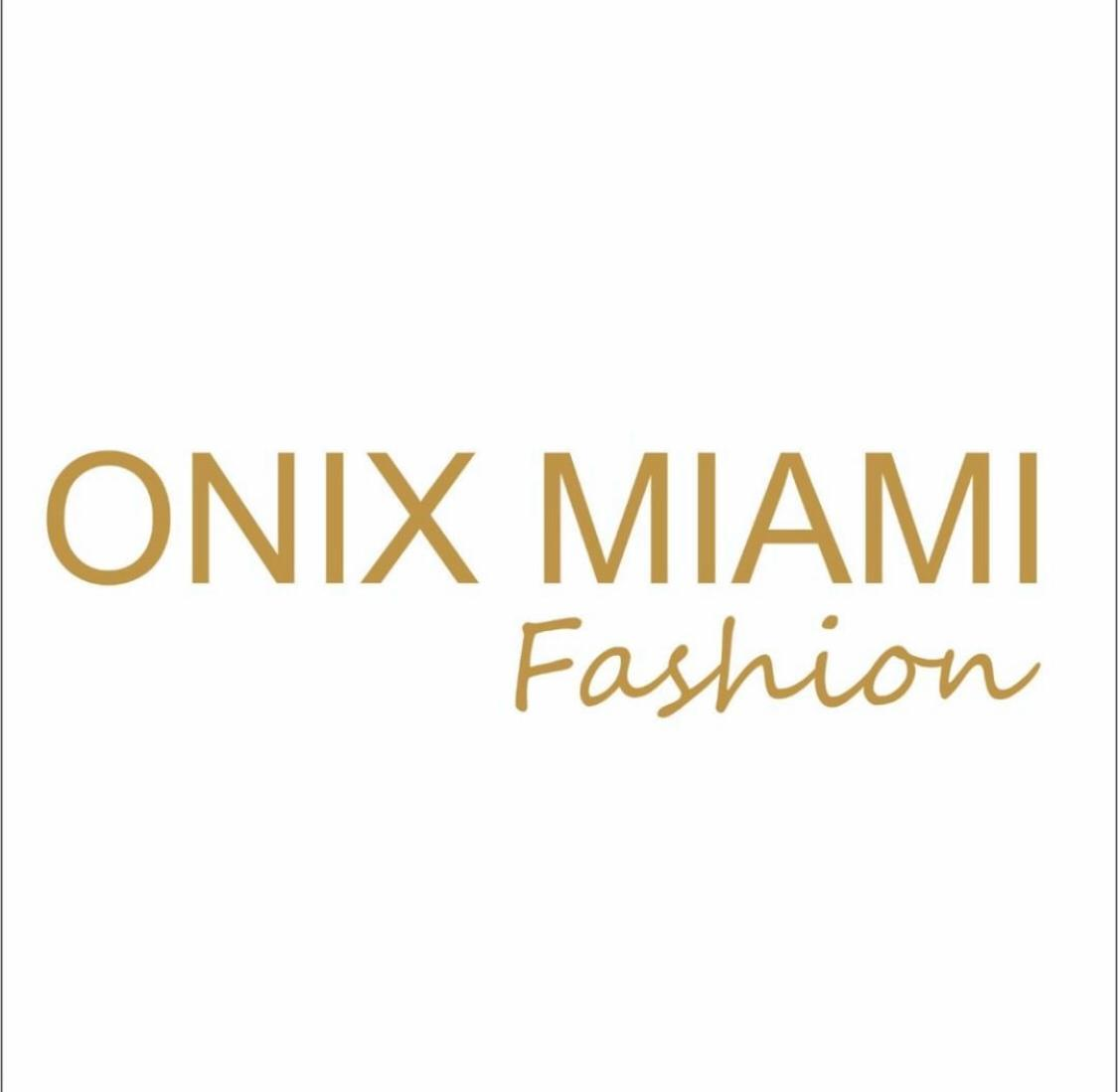 ONIX MIAMI FASHION