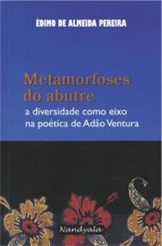 Metamorfoses do abutre: a diversidade como eixo na poética de Adão Ventura -NANDYALA