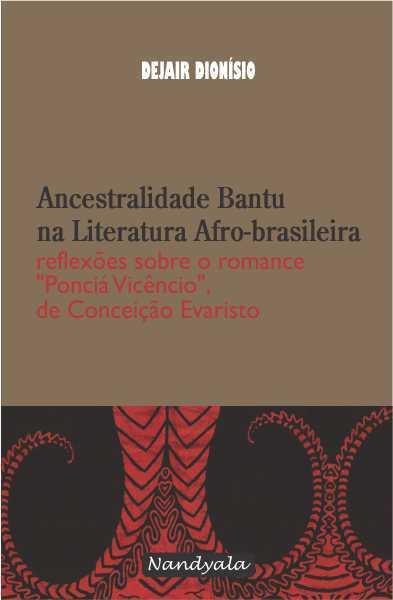 Ancestralidade Bantu - reflexões sobre o romance Ponciá Vicêncio