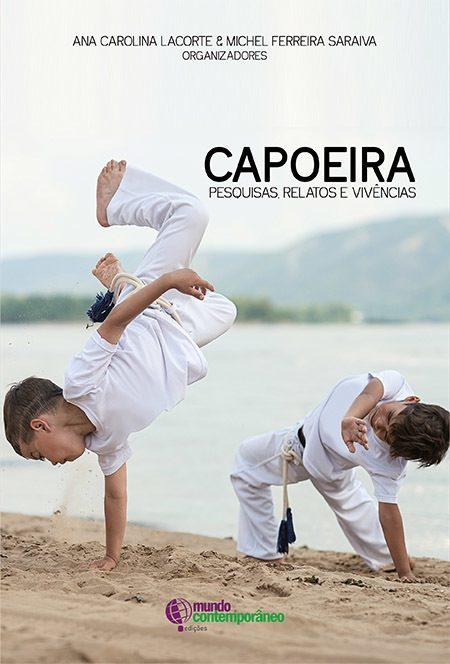 Capoeira: pesquisas, relatos e vivências