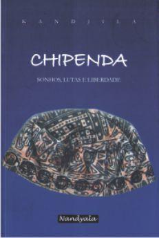 Chipenda: sonhos, lutas e liberdade -NANDYALA