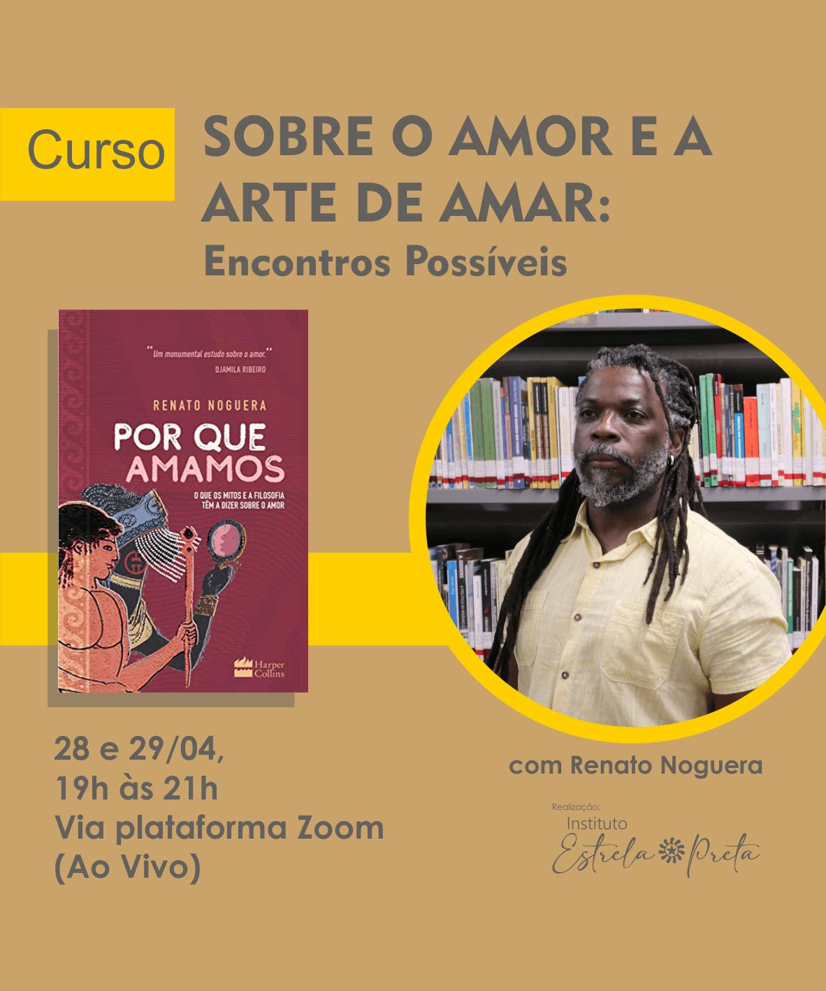 """Curso """"Sobre O Amor e a Arte de Amar: Encontros Possíveis"""" com Renato Noguera"""