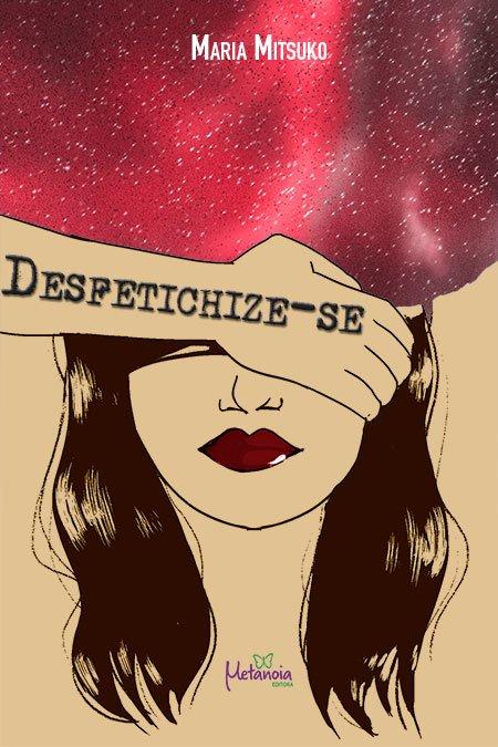 Desfetichize-se