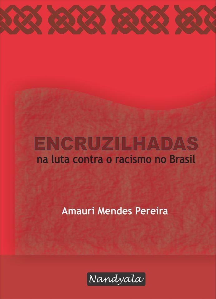 Encruzilhadas na luta contra o racismo no Brasil -NANDYALA
