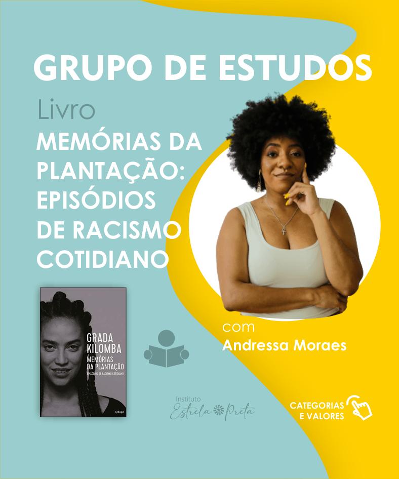 """Grupo de Estudos sobre o livro """"Memórias da Plantação: Episódios do Racismo Cotidiano"""" da Grada Kilomba"""