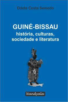 Guiné-Bissau - história, culturas, sociedade e literatura -NANDYALA