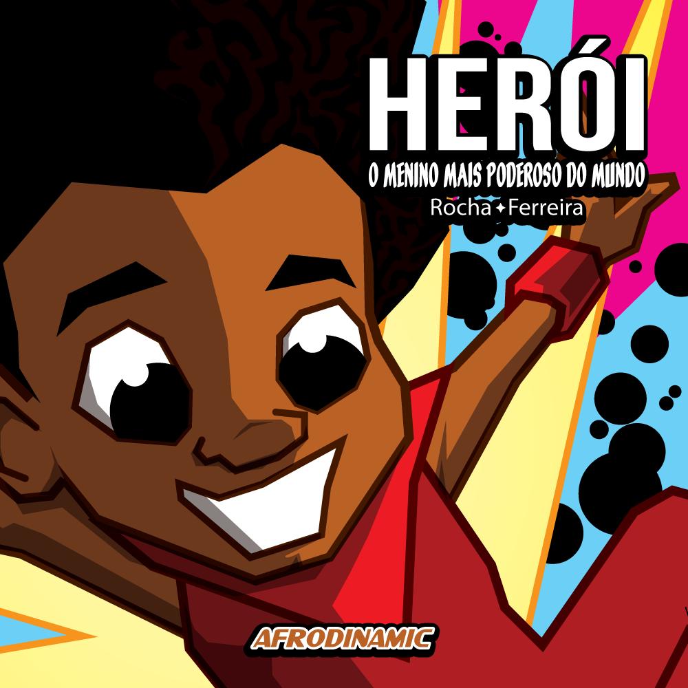 Herói, O menino mais poderoso do mundo