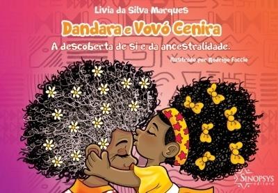 "Livro ""Dandara e Vovó Cenira . A Descoberta de si e da Ancestralidade"""