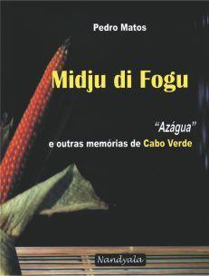 """Midju di Fogu -""""Azágua"""" e outras memórias de Cabo Verde -NANDYALA"""