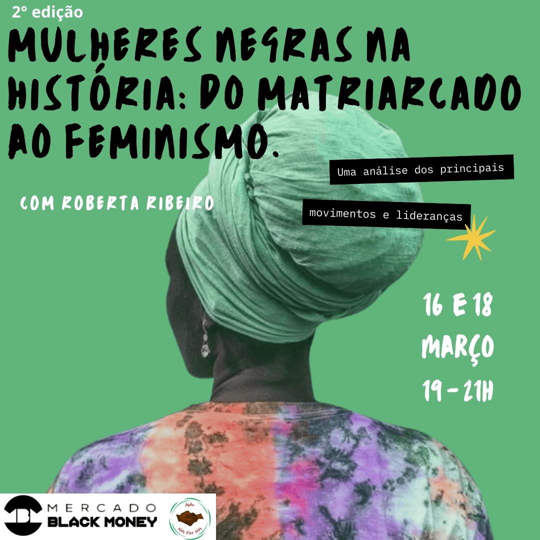 Mulheres negras na história: do matriarcado ao feminismo