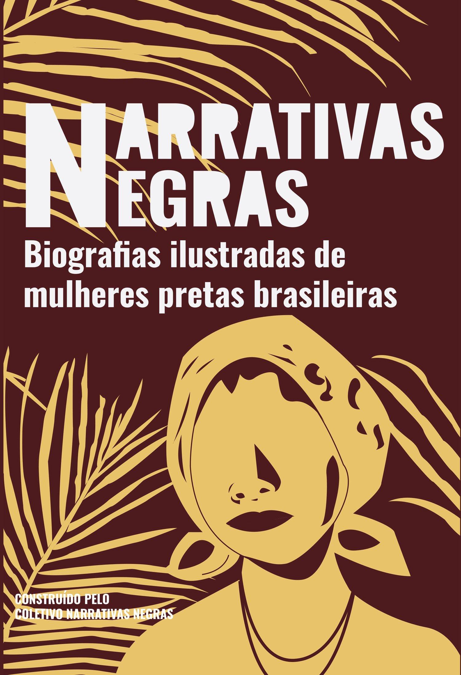 Narrativas Negras – Biografias ilustradas de mulheres pretas brasileiras