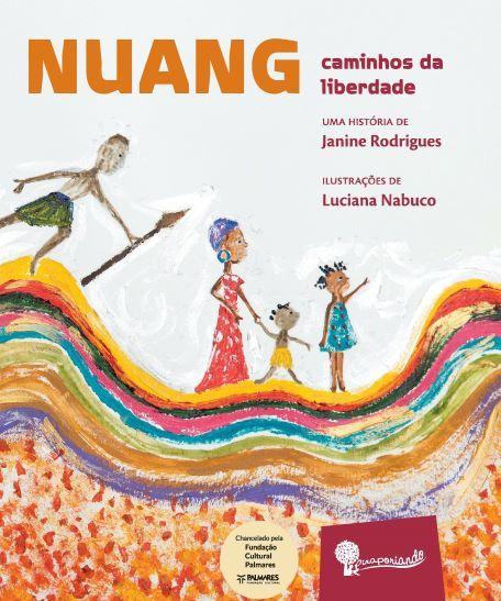 Nuang, Caminhos da Liberdade - Obra Literária + Encarte de Atividades