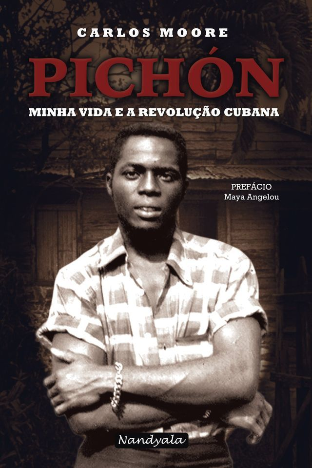 Pichón: minha vida e a revolução cubana - NANDYALA