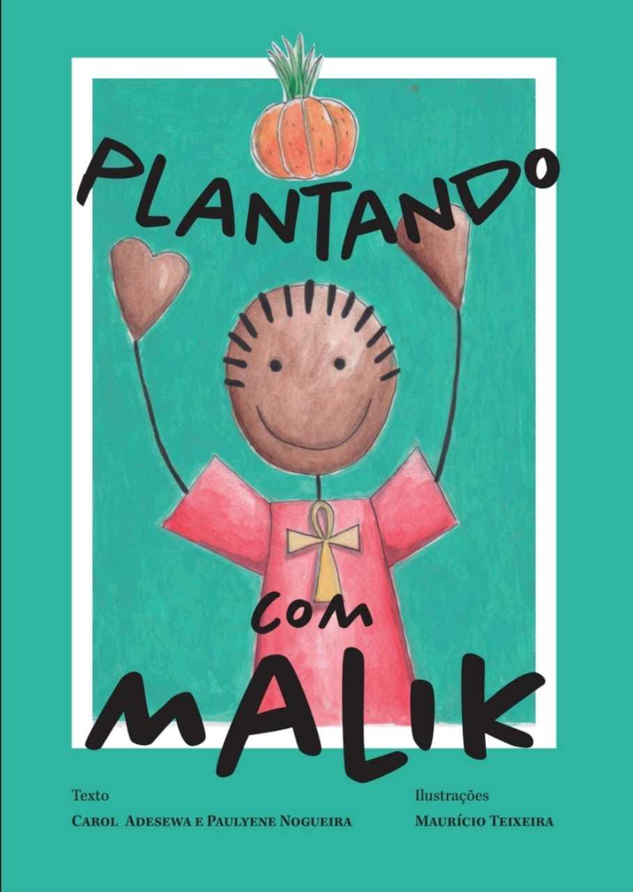 """Pré Venda Livro Físico + E-book """"Plantando com Malik"""" [FRETE GRÁTIS]"""