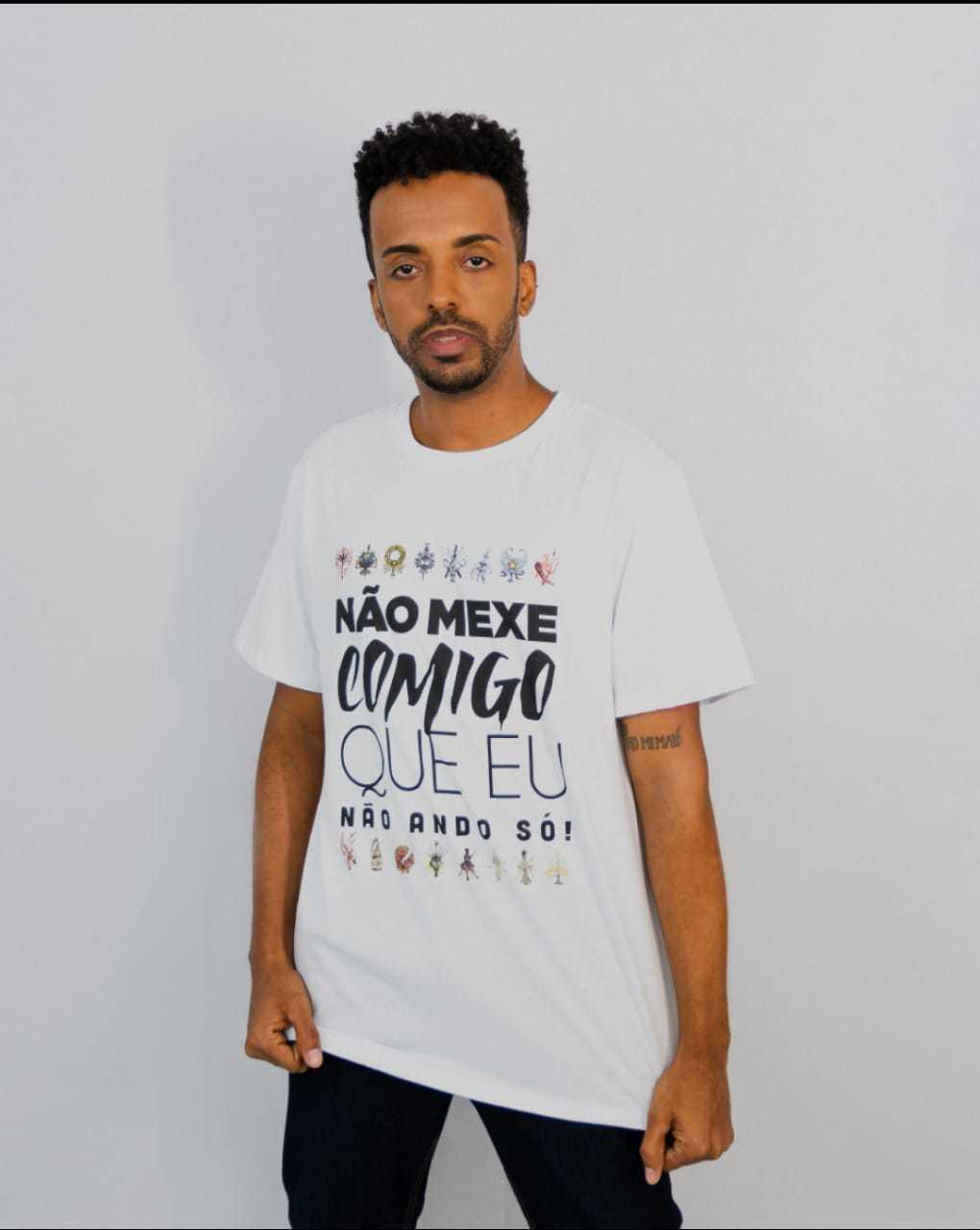 T-Shirt Não mexe comigo que eu não ando só