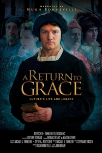 A Return To Grace: Luther's Life