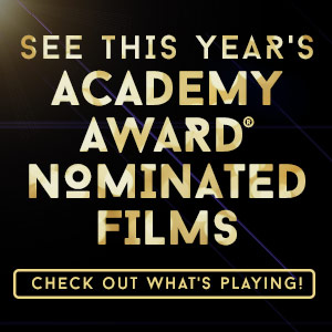 Academy Award Nominated Films - Now Playing