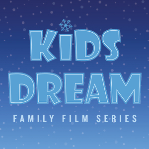 Kids Dream Family Film Series