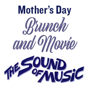 Mother's Day Brunch & a Movie