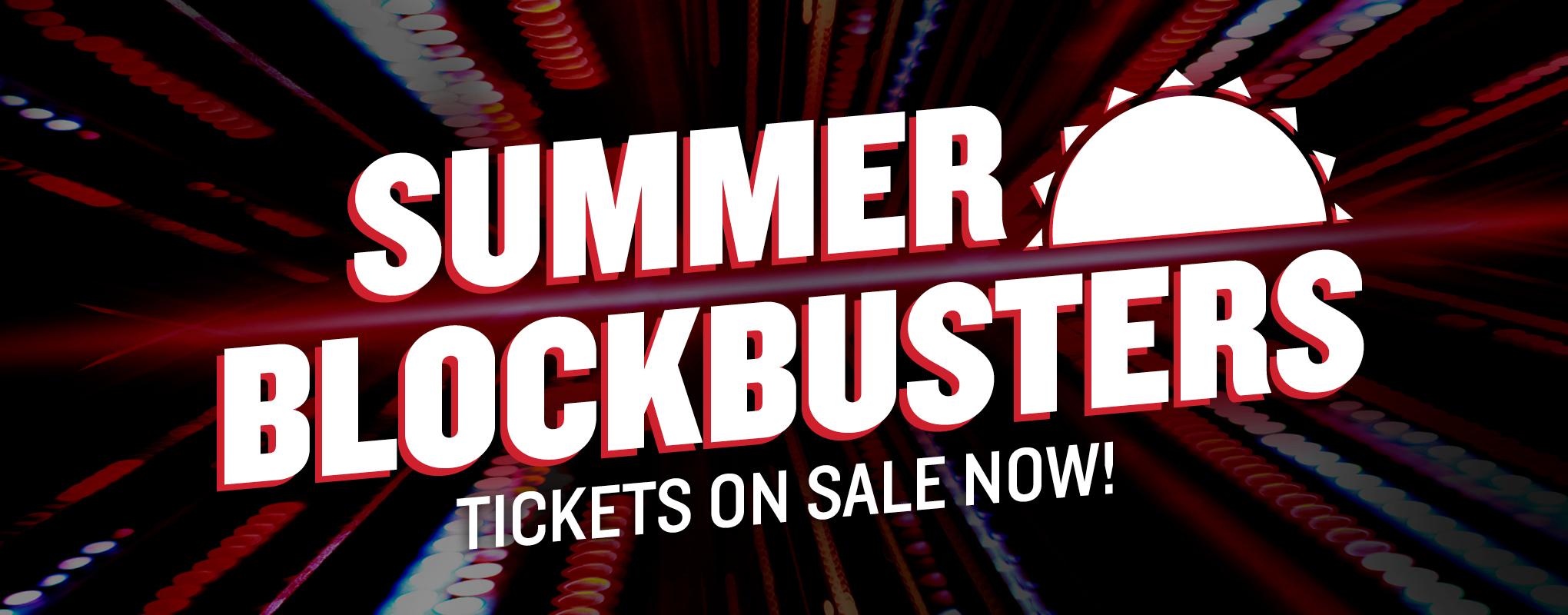 Summer Blockbuster Tickets On Sale