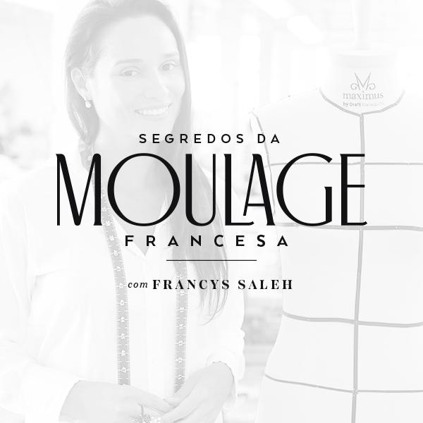 Curso Online de Moulage - Segredo da Moulage Francesa - com Francys Saleh