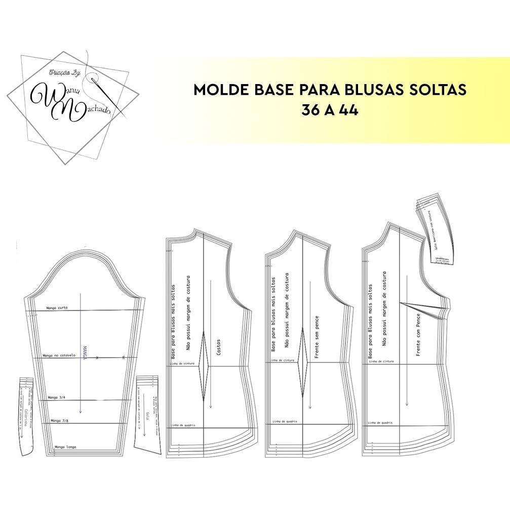 Molde Base Blusas Soltas tam 36/44 - by Wânia Machado