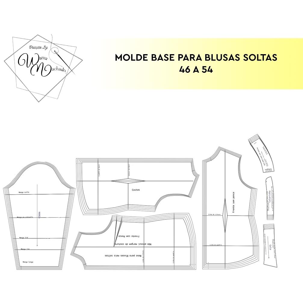 Molde Base Blusas Soltas tam 46/54 - by Wânia Machado