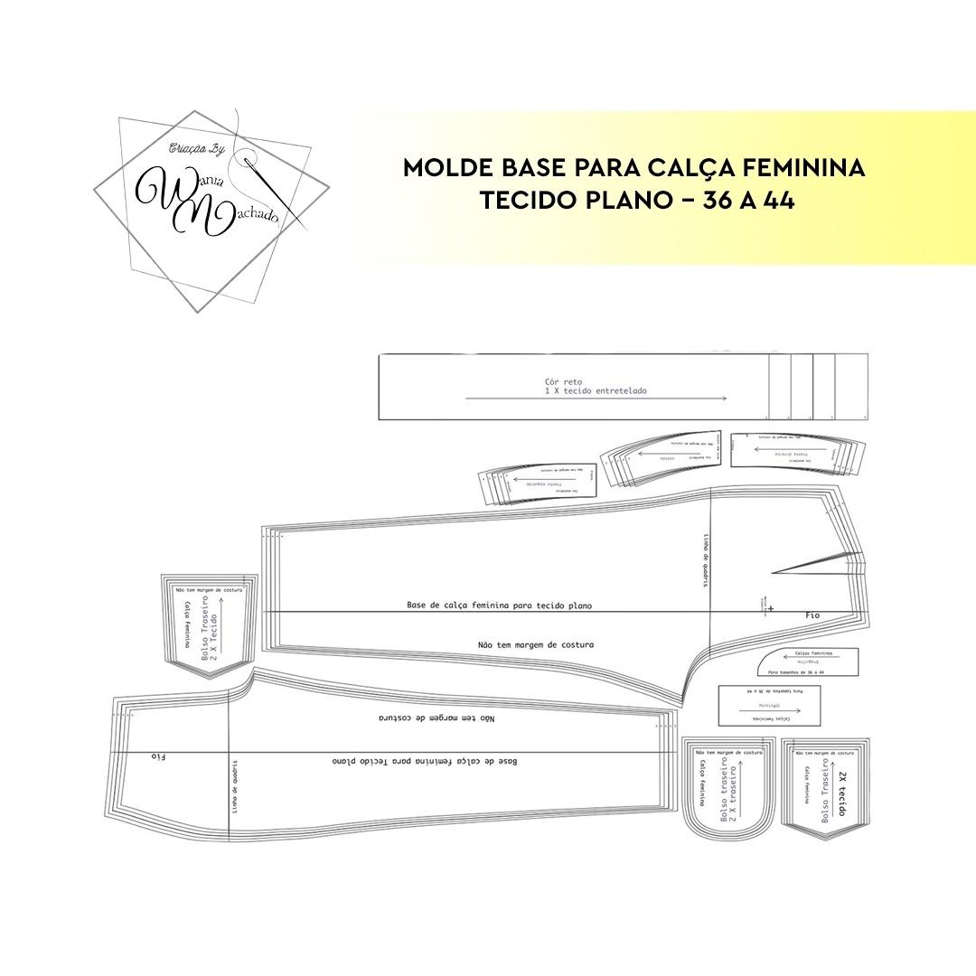 Molde Base Calças Femininas tam 36/44 - by Wânia Machado