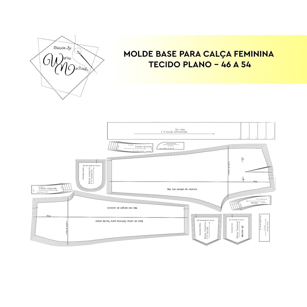 Molde Base Calças Femininas tam 46/54 - by Wânia Machado