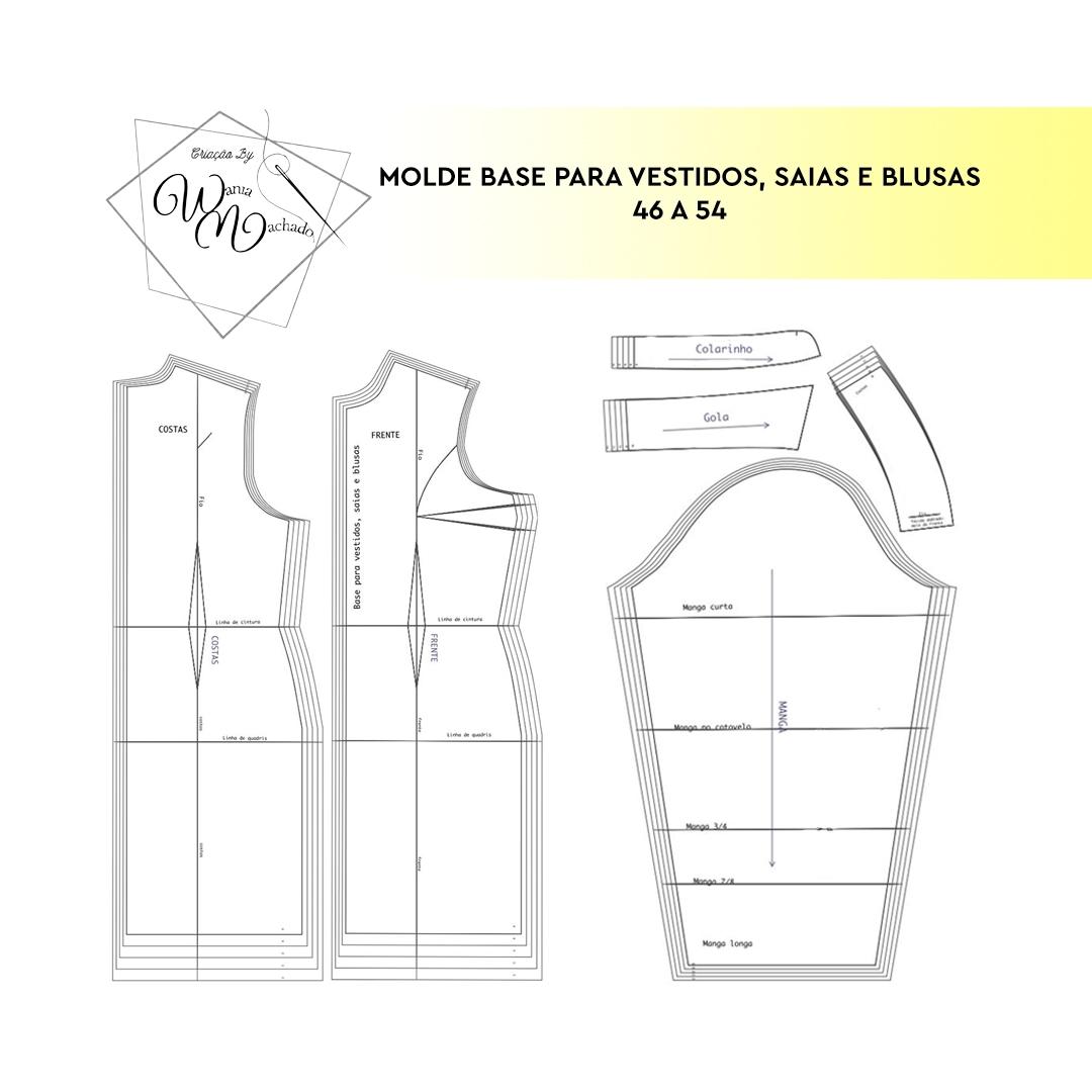 Molde Base Vestido, Saia e Blusa 46/54 - by Wânia Machado