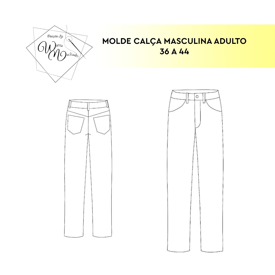 Molde Calça Masculina Adulto tam 36/44 - by Wânia Machado