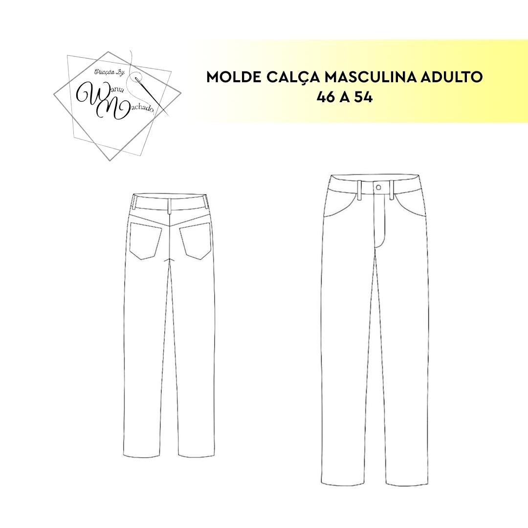 Molde Calça Masculina Adulto tam 46/54 - by Wânia Machado