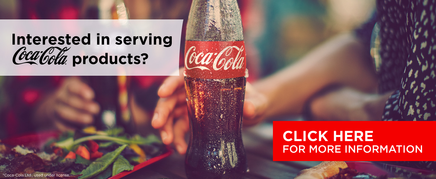 Interested in serving Coca-Cola products? Click here for more information.