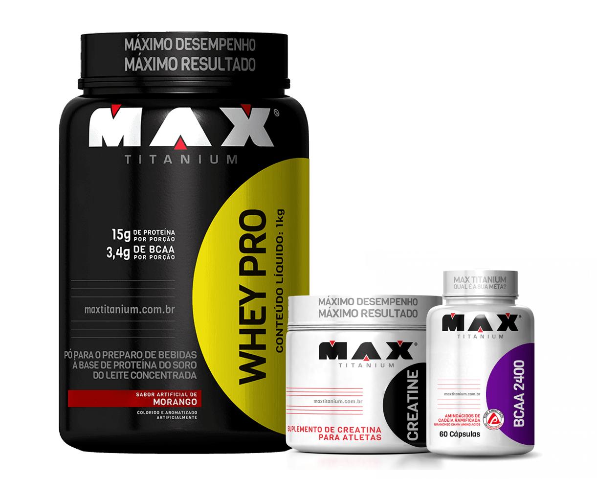 Whey Pro Morango 1kg + Bcaa 60 Cápsulas + Creatina 150g Max Titanium
