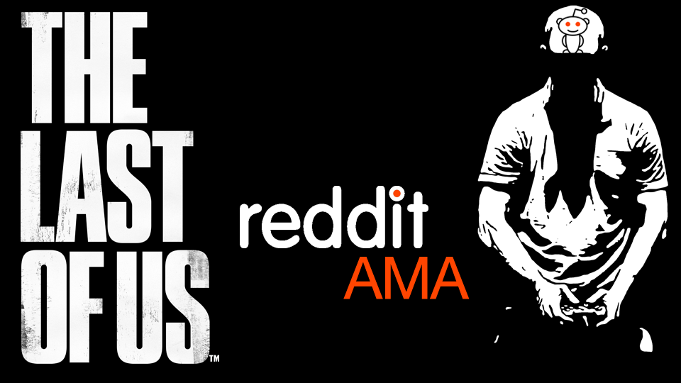 Ask Me Anything with Naughty Dog's The Last of Us Directors