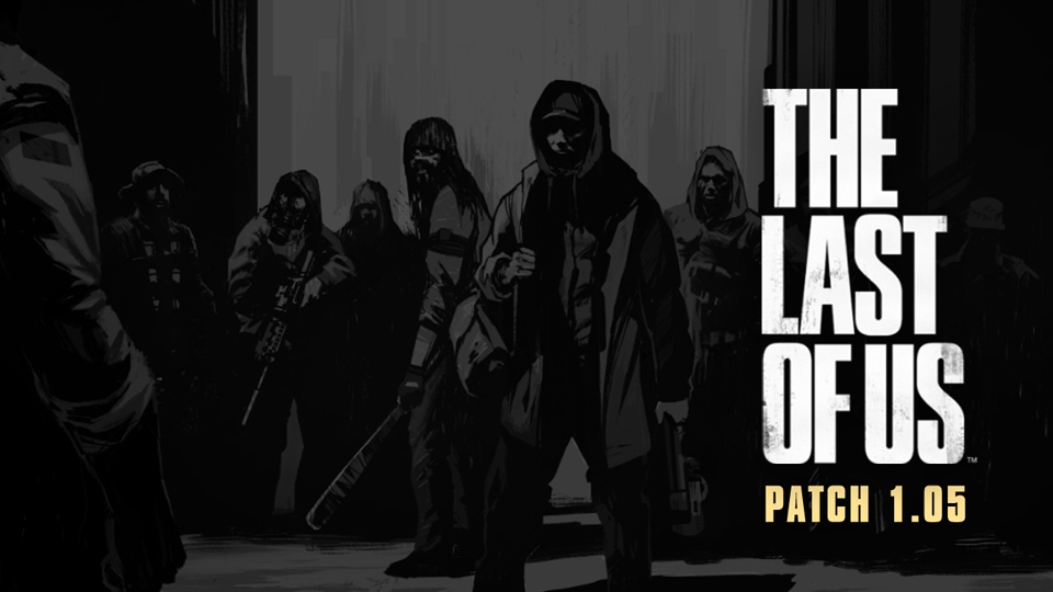 The Last of Us: Abandoned Territories Map Pack and Patch 1.05 Available Now