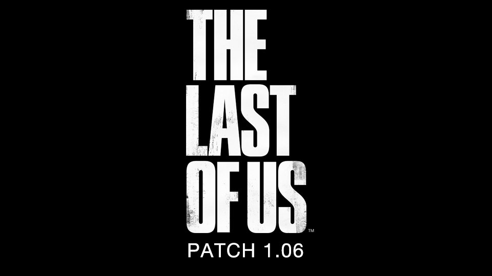 The Last of Us Patch 1.06 Available Today!