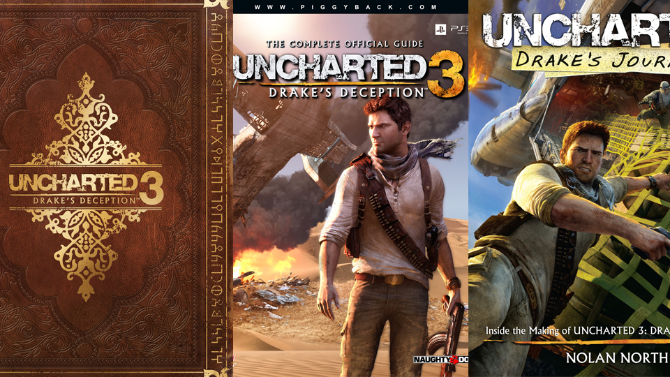 The Uncharted 3: Drake's Deception Complete Official Piggyback Guide and Drake's Journal