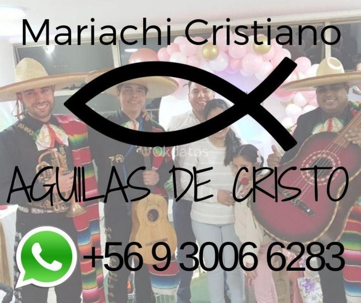 Mariachi Cristiano Aguilas de Cristo en Santiago avisos clasificados gratis