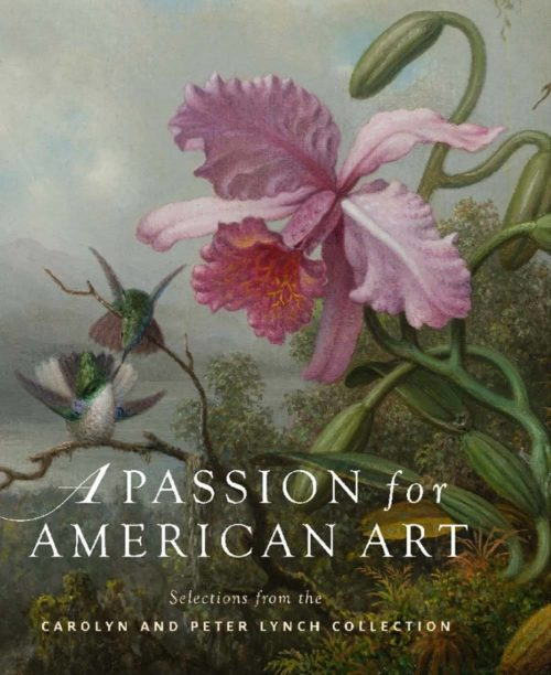 A Passion for American Art: Selections from the Carolyn and Peter Lynch Collection