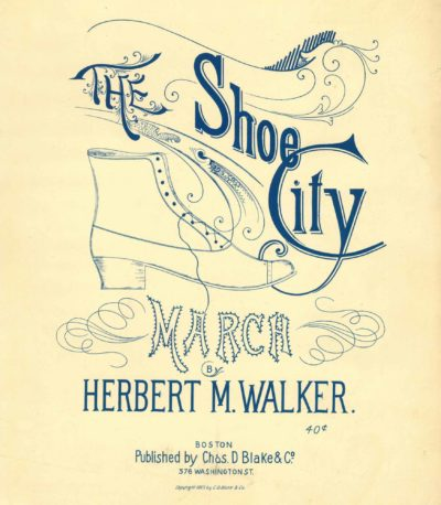 """The Shoe City March,"" cover to sheet music by Herbert Walker."