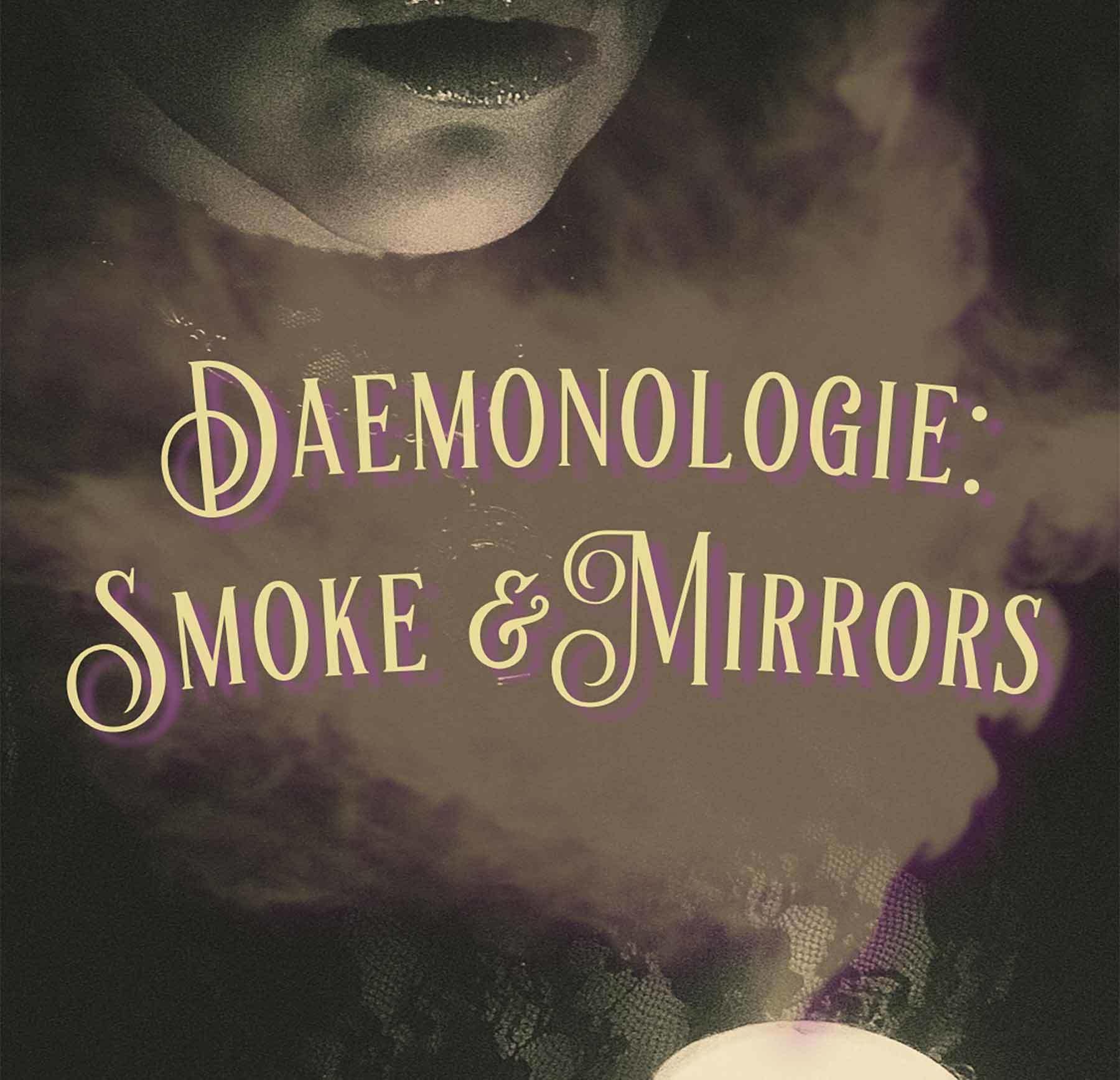 Daemonologie: Smoke & Mirrors