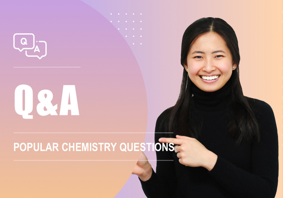 Q&A - Popular Chemistry Questions