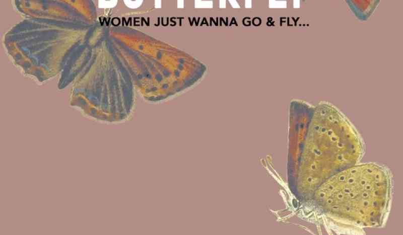 The Momentum of the Butterfly: Women Just Wanna Go & Fly