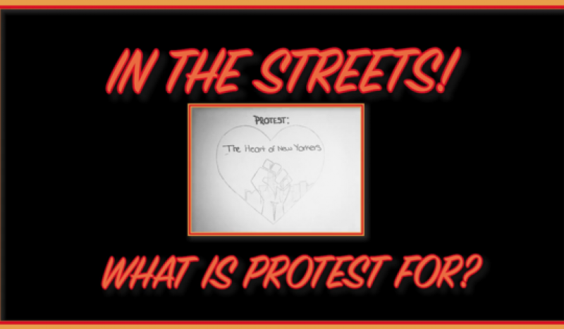 In the Street! What is protest for?