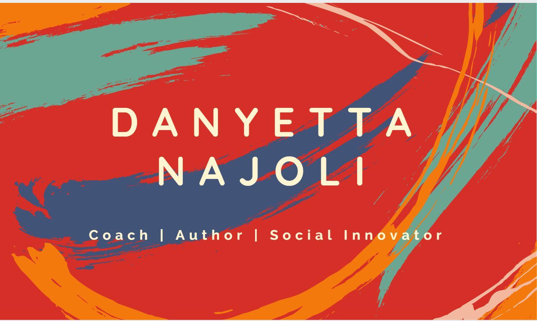 Danyetta Najoli, Author | Coach | Social Innovator